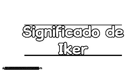 significado del nombre iker