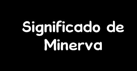 significado de minerva