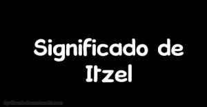 significado de itzel