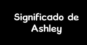 significado de ashley