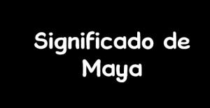 significado de maya