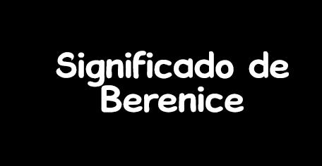 significado de berenice