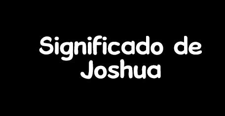 significado de joshua